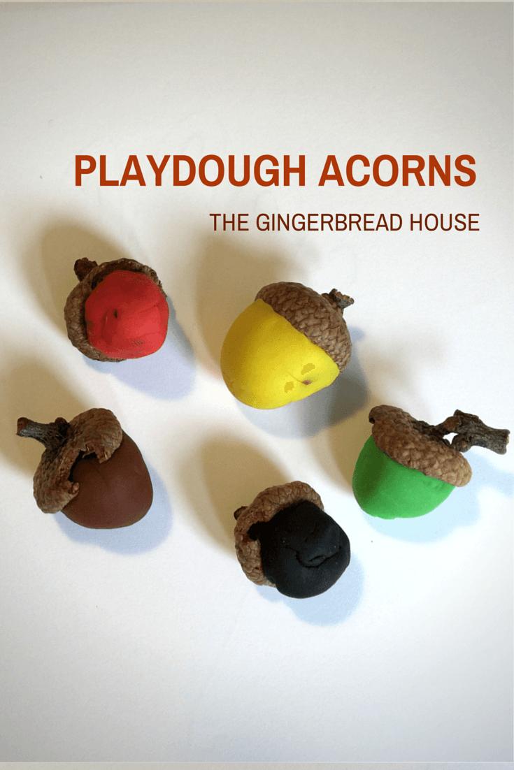 play dough acorns - the gingerbread house