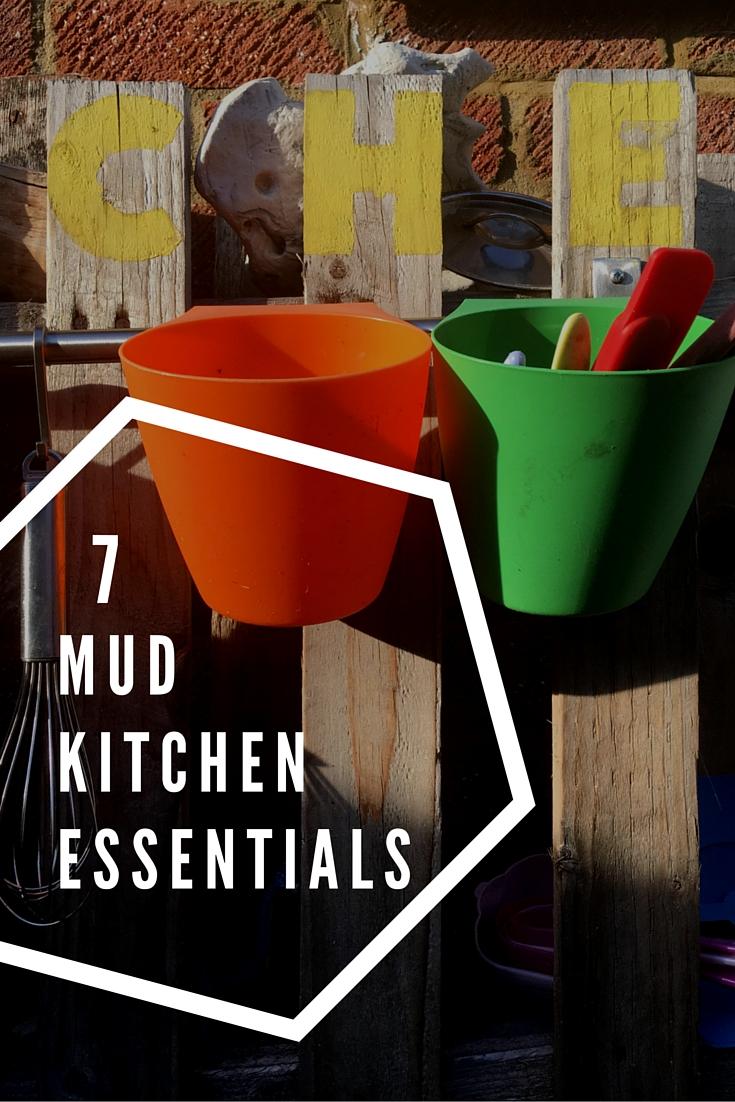 7 mud kitchen essentials