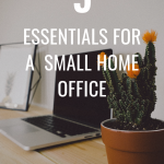 5 essentials for a small home office