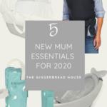 New Mum Essentials for 2020
