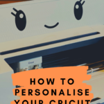 How to personalise your Cricut machine {with a cute kawaii face}