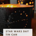 DIY Star Wars Day tin can lanterns