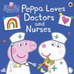 Win a copy of Peppa Loves Doctors and Nurses