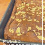 Mulled wine chocolate brownie recipe