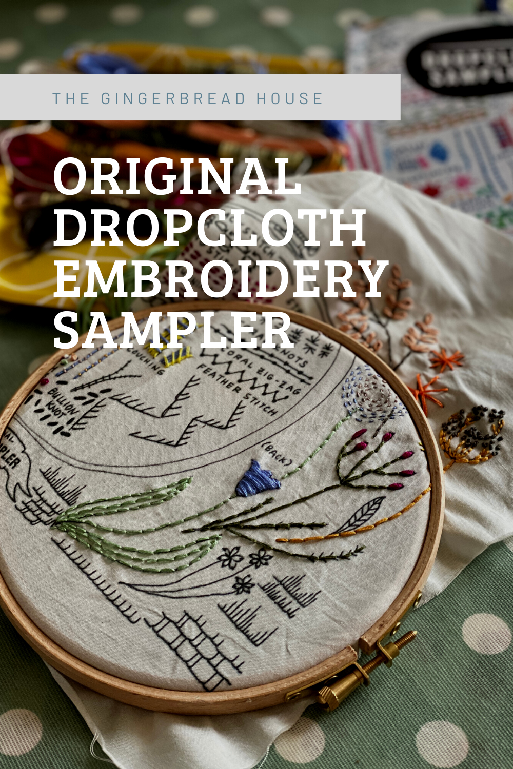 Stitching the Original Dropcloth Embroidery Sampler